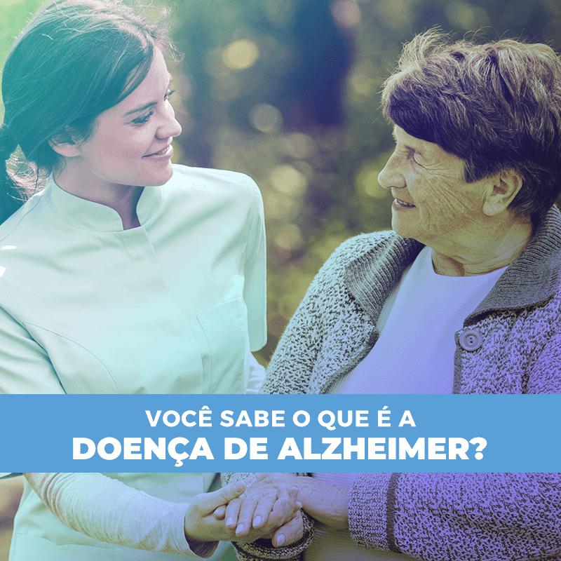 Você sabe o que é a Doença de Alzheimer?